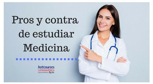Conoce Los Pros Y Contras De Estudiar Medicina